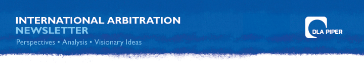 DLA Piper - International Arbitration Newsletter